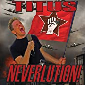 Neverlution! | [Christopher Titus]