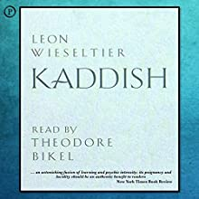Kaddish Audiobook by Leon Wieseltier Narrated by Theodore Bikel