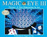 img - for Magic Eye III, Vol. 3 Visions A New Dimension in Art 3D Illustrations book / textbook / text book