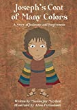 Josephs Coat of Many Colors: A Story of Jealousy and Forgiveness