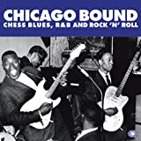 Chicago Bound: Chess Blues, R&B and Rock 'n' Roll - 2LP [VINYL] Various