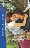 img - for His Small-Town Sweetheart (Harlequin Special Edition) book / textbook / text book