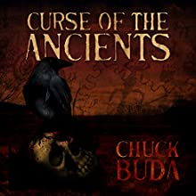 Curse of the Ancients: Son of Earp Series, Book 1 Audiobook by Chuck Buda Narrated by Jack Wallen, Jr.