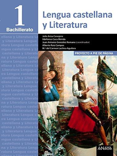 Lengua Castellana y Literatura 1º Bachillerato. Proyecto a pie de página. LOMCE