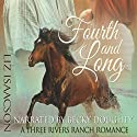 Fourth and Long: Three Rivers Ranch Romance, Book 3 Audiobook by Liz Isaacson, Elana Johnson Narrated by Becky Doughty