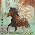 Fourth and Long: Three Rivers Ranch Romance, Book 3 | Liz Isaacson,Elana Johnson