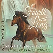 Fourth and Long: Three Rivers Ranch Romance, Book 3 | Liz Isaacson, Elana Johnson