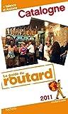echange, troc Collectif - Guide du Routard Catalogne + Valence et Andorre 2011