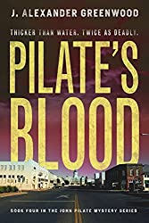 Pilate's Blood: Thicker Than Water...Twice As Deadly (John Pilate Mysteries Book 4)