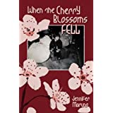 When the Cherry Blossoms Fell: A Cherry Blossom Bookby Jennifer Maruno