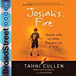 Josiah's Fire: Autism Stole His Words, God Gave Him a Voice | Tahni Cullen,Cheryl Ricker