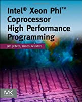 Intel Xeon Phi Coprocessor High Performance Programming Front Cover