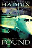 Found (The Missing, Book 1) (The Missing, 1) (0545103630) by Margaret Peterson Haddix