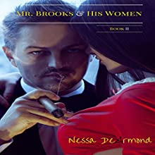Mr. Brooks and His Women Book II (       UNABRIDGED) by Nessa DeArmond Narrated by Riley Hart