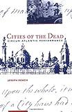 Cities of the Dead: Circum-Atlantic Performance
