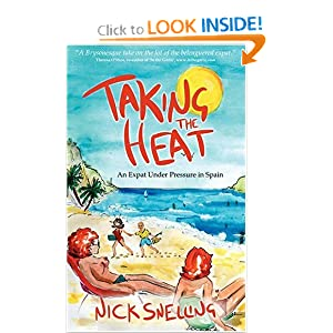 Taking The Heat: An expat under pressure in Spain Nick Snelling