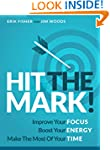 Hit The Mark!: Improve Your Focus Boo...