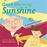 Good Morning Sunshine: A Grandpa Story
