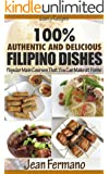 Jean's Recipes:  100% Authentic and Delicious Filipino Dishes. Popular Main Courses That You Can Make at Home.