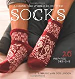 Around the World in Knitted Socks: 25 Inspired Designs