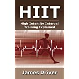 HIIT - High Intensity Interval Training Explainedby James Driver