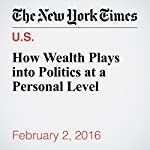 How Wealth Plays into Politics at a Personal Level | Anand Giridharadas