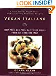 Vegan Italiano: Meat-free, Egg-free,...