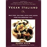 Vegan Italiano: Meat-free, Egg-free, Dairy-free Dishes from Sun-Drenched Italyby Donna Klein