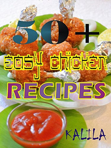 50+ Easy Chicken Recipes by Kalila