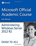 img - for 70-411 Administering Windows Server 2012 R2 Lab Manual (Microsoft Official Academic Course) book / textbook / text book