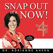 Snap Out of it NOW!: Four Steps to Inner Joy | [Adrianne Ahern]