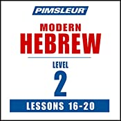 Pimsleur Hebrew Level 2 Lessons 16-20: Learn to Speak and Understand Hebrew with Pimsleur Language Programs |  Pimsleur