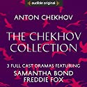 The Chekhov Collection (The Seagull, Three Sisters, The Cherry Orchard) - Audible Classic Theatre: An Audible Original Drama Performance by Anton Chekhov Narrated by Samantha Bond, Freddie Fox, Katherine Kingsley, Alison Pettitt, Catrin Stewart, Clare Corbett, Nick Boulton