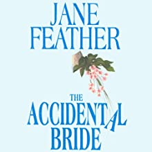 The Accidental Bride: The Bride Trilogy, Book 2 Audiobook by Jane Feather Narrated by Jenny Sterlin