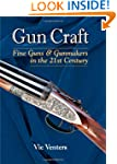 Gun Craft: Fine Guns and Gunmakers in...