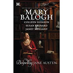 Bespelling Jane Austen: Almost Persuaded, Northanger Castle, Blood and Prejudice, Little to Hex Her | [Mary Balogh, Colleen Gleason, Susan Krinard, Janet Mullany]