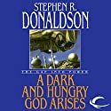 A Dark and Hungry God Arises: The Gap into Power: The Gap Cycle, Book 3 (       UNABRIDGED) by Stephen R. Donaldson Narrated by Scott Brick