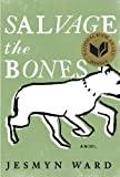Image of By Jesmyn Ward:Salvage the Bones: A Novel [Hardcover]