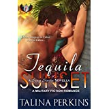 Tequila Sunset: A Military Fiction Romance (Sexy Siesta Series Book 2)