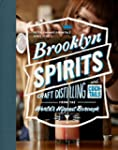 Brooklyn Spirits: Craft Distilling an...