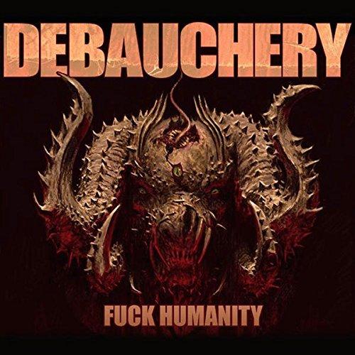 Debauchery-Fuck Humanity-3CD-FLAC-2015-CRUELTY