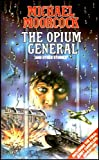 Opium General (0586066268) by Moorcock, Michael