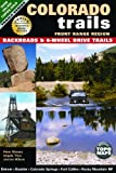 img - for Colorado Trails Front Range Region: Backroads & 4-Wheel Drive Trails book / textbook / text book
