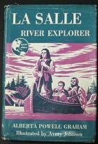 La Salle: River Explorer by Alberta Powell…