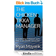 THE CHICKEN TIKKA MANAGER: A HUMOROUS INSIGHT INTO THE IT OFFSHORE INDUSTRY (English Edition)