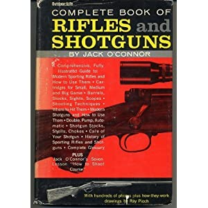 Complete Book of Rifles and Shotguns O'Connor Jack