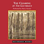 The Clearing | Tim Gautreaux