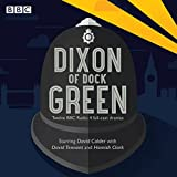 img - for Dixon of Dock Green: 12 Episodes of the BBC Radio 4 Drama book / textbook / text book