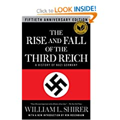 The Rise and Fall of the Third Reich: A History of Nazi Germany by William L. Shirer and Ron Rosenbaum