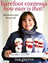 Barefoot Contessa How Easy Is That?: Fabulous Recipes & Easy Tips